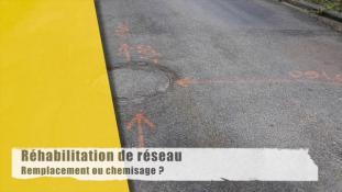 Réhabilitation de réseau : remplacement ou chemisage ?