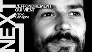 [ NEXT ] Episode #1 - L'effondrement qui vient - (Pablo Servigne) Ecologie / Collapse