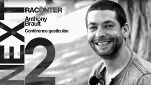 [ NEXT ] Episode #2 - Raconter - (Anthony Brault, conférence gesticulée) (Effondrement et Ecologie)