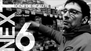 [ NEXT ] Episode #6 Ft. Didier Super - Déni de réalité (Ecologie et Effondrement)