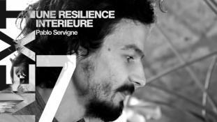 [ NEXT ] EP 7 - UNE RESILIENCE INTERIEURE (PABLO SERVIGNE) #EFFONDREMENT #ECOPSYCHOLOGIE