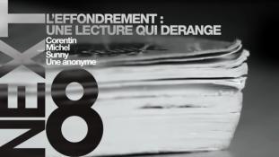 [ NEXT ] EP 8 - EFFONDREMENT _ UNE LECTURE QUI DERANGE (Corentin, Michel, Sunny, Une Anonyme)