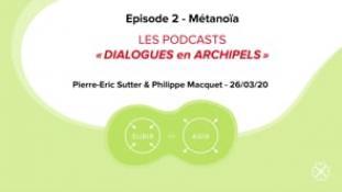 Podcast-Métanoia-Pierre-Eric Sutter - Complet